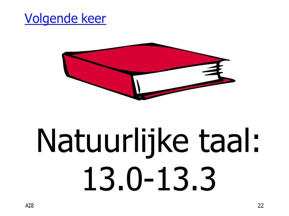 AI822 Volgende keer Natuurlijke taal: 13.0-13.3