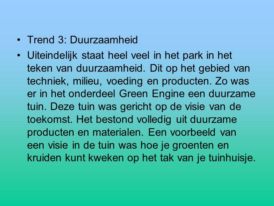 Trend 3: Duurzaamheid Uiteindelijk staat heel veel in het park in het teken van duurzaamheid.