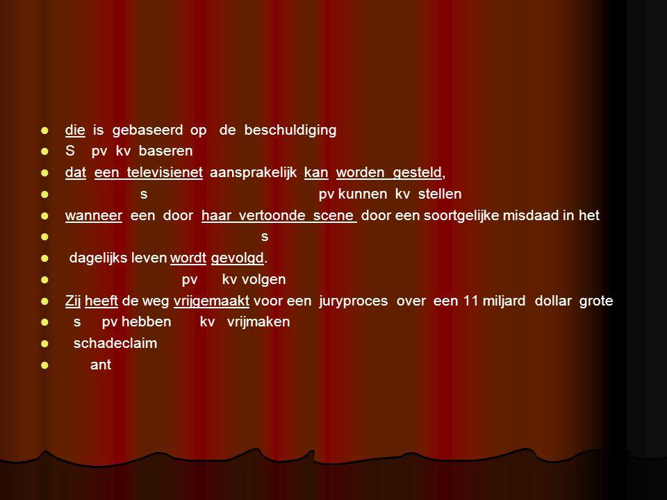 die is gebaseerd op de beschuldiging S pv kv baseren dat een televisienet aansprakelijk kan worden gesteld, s pv kunnen kv stellen wanneer een door ha
