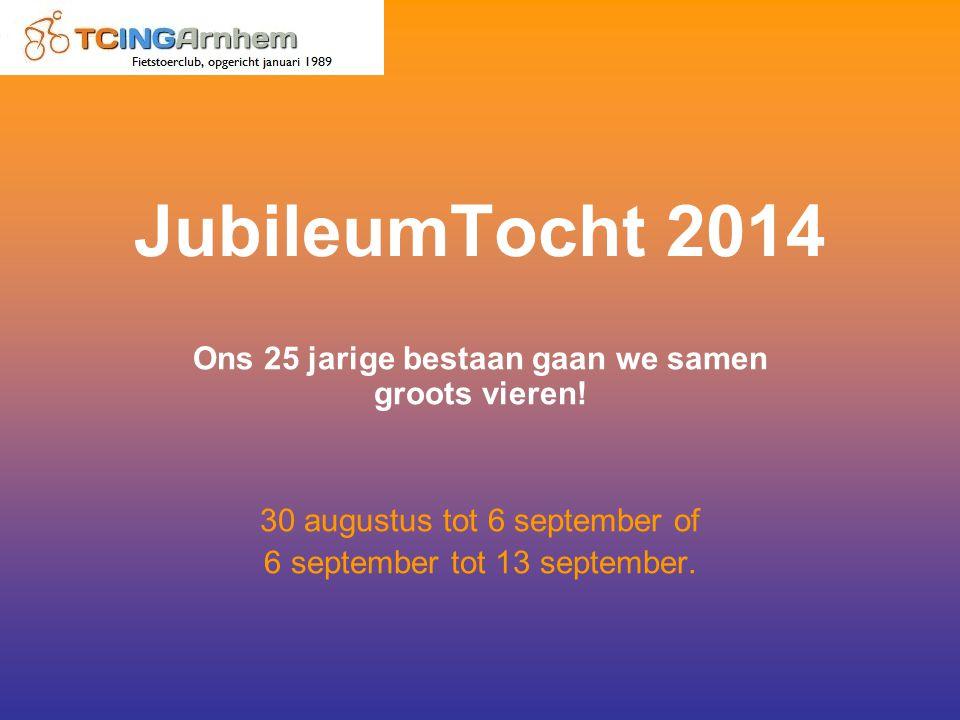 JubileumTocht 2014 Ons 25 jarige bestaan gaan we samen groots vieren.
