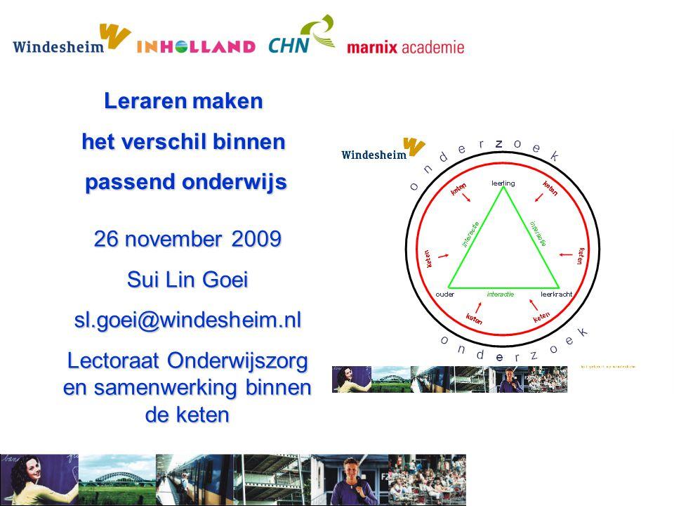 Leraren maken het verschil binnen passend onderwijs passend onderwijs 26 november 2009 Sui Lin Goei sl.goei@windesheim.nl Lectoraat Onderwijszorg en s