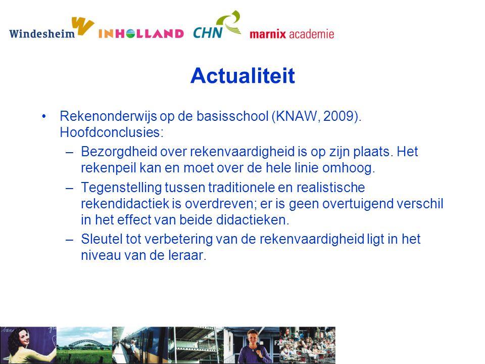 Actualiteit Rekenonderwijs op de basisschool (KNAW, 2009). Hoofdconclusies: –Bezorgdheid over rekenvaardigheid is op zijn plaats. Het rekenpeil kan en