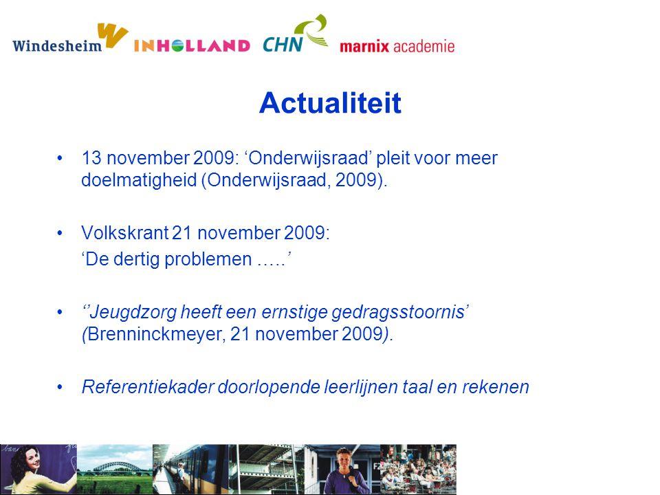 Actualiteit 13 november 2009: 'Onderwijsraad' pleit voor meer doelmatigheid (Onderwijsraad, 2009). Volkskrant 21 november 2009: 'De dertig problemen …