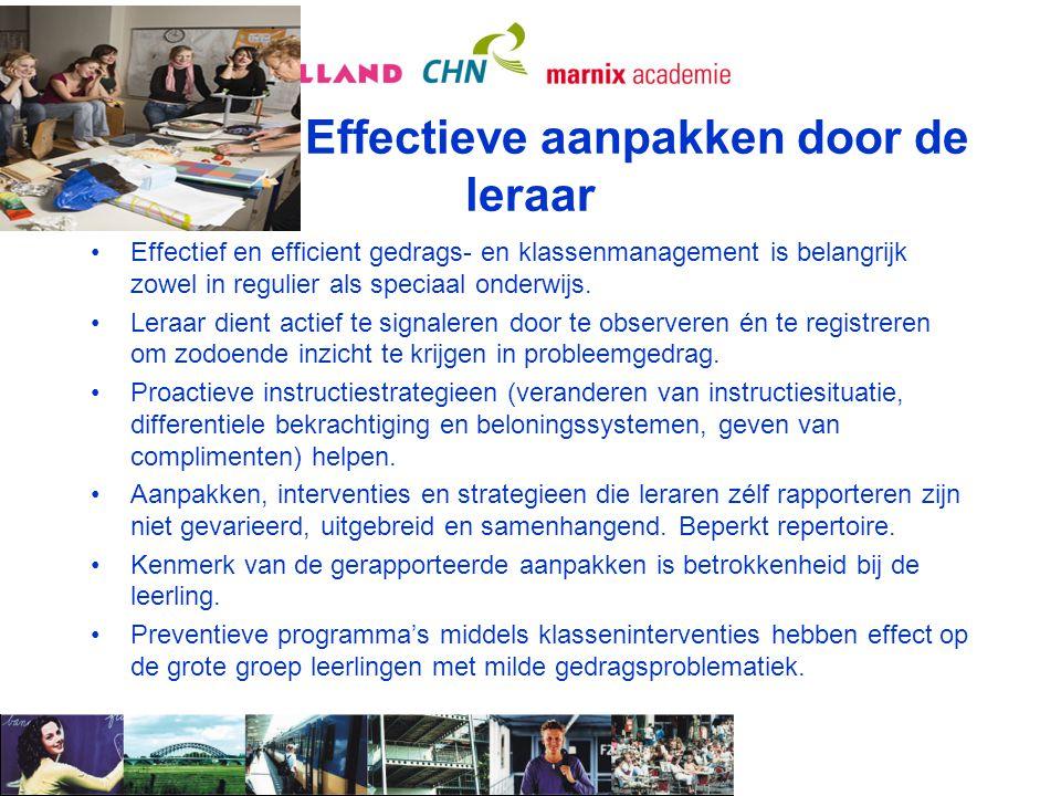 Effectieve aanpakken door de leraar Effectief en efficient gedrags- en klassenmanagement is belangrijk zowel in regulier als speciaal onderwijs. Leraa