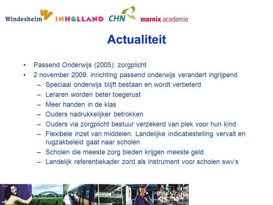 Actualiteit Passend Onderwijs (2005): zorgplicht 2 november 2009: inrichting passend onderwijs verandert ingrijpend –Speciaal onderwijs blijft bestaan