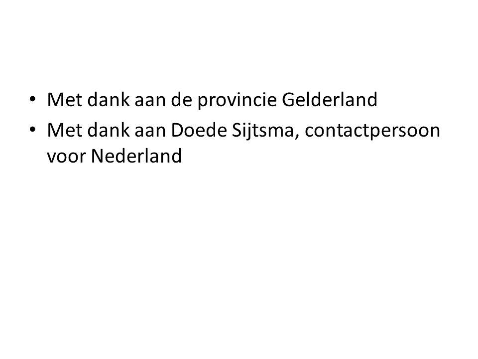 Met dank aan de provincie Gelderland Met dank aan Doede Sijtsma, contactpersoon voor Nederland