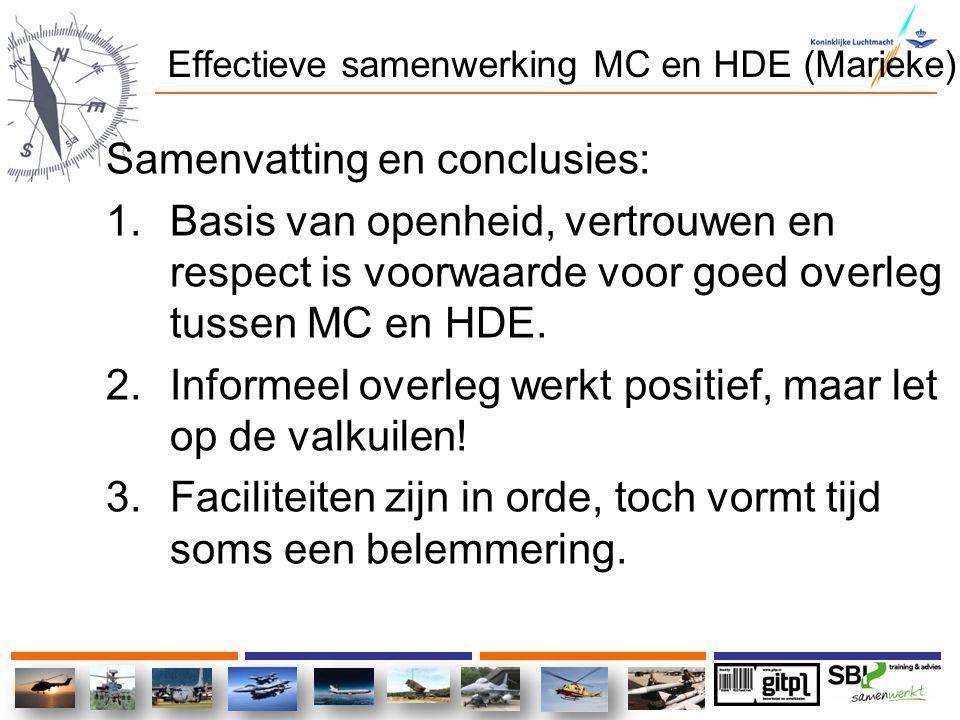 Effectieve samenwerking MC en HDE (Marieke) Samenvatting en conclusies: 1.Basis van openheid, vertrouwen en respect is voorwaarde voor goed overleg tu