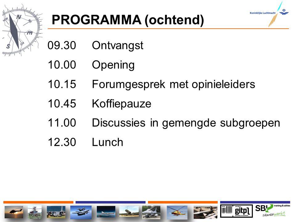 PROGRAMMA (ochtend) 09.30 Ontvangst 10.00 Opening 10.15 Forumgesprek met opinieleiders 10.45 Koffiepauze 11.00 Discussies in gemengde subgroepen 12.30