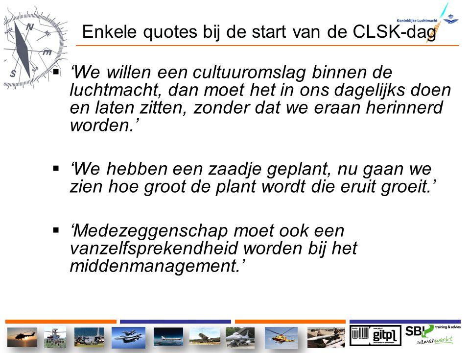 Enkele quotes bij de start van de CLSK-dag  'We willen een cultuuromslag binnen de luchtmacht, dan moet het in ons dagelijks doen en laten zitten, zo