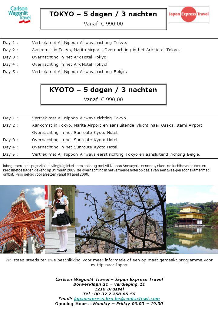 TOKYO – 5 dagen / 3 nachten Vanaf € 990,00 Day 1 :Vertrek met All Nippon Airways richting Tokyo. Day 2 :Aankomst in Tokyo, Narita Airport. Overnachtin