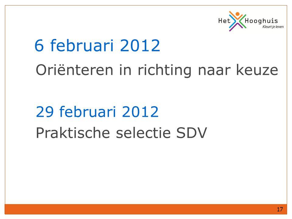 17 Oriënteren in richting naar keuze 29 februari 2012 Praktische selectie SDV 6 februari 2012
