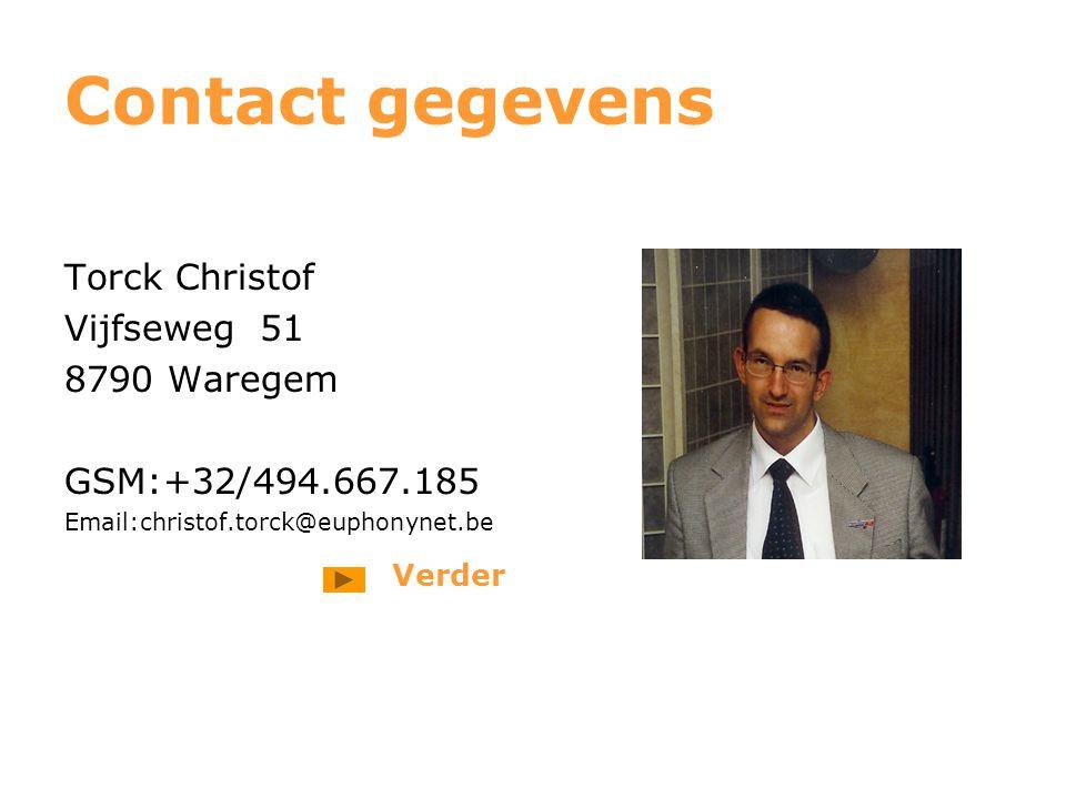 Contact gegevens Torck Christof Vijfseweg 51 8790 Waregem GSM:+32/494.667.185 Email:christof.torck@euphonynet.be Verder