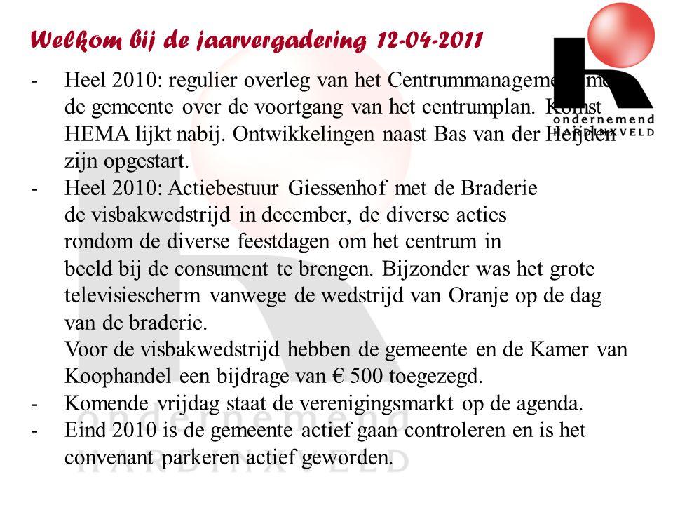 -Heel 2010: regulier overleg van het Centrummanagement met de gemeente over de voortgang van het centrumplan.