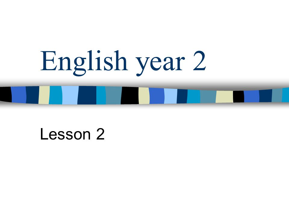 English year 2 Lesson 2