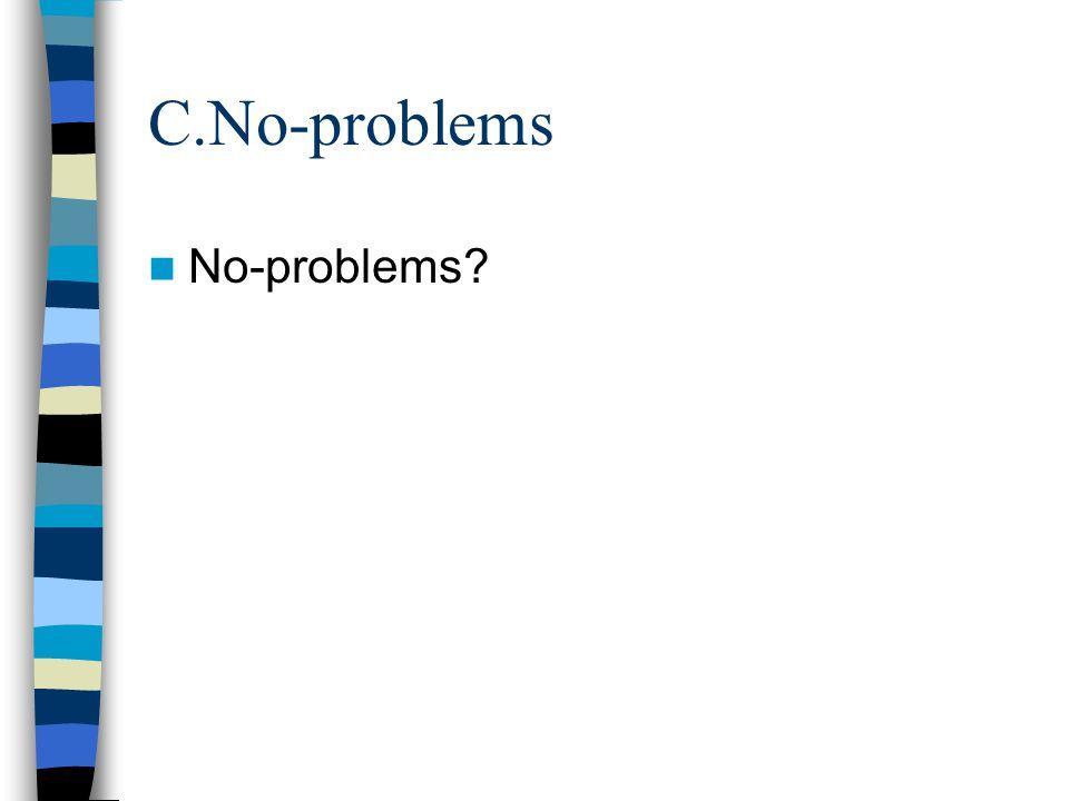 C.No-problems No-problems?