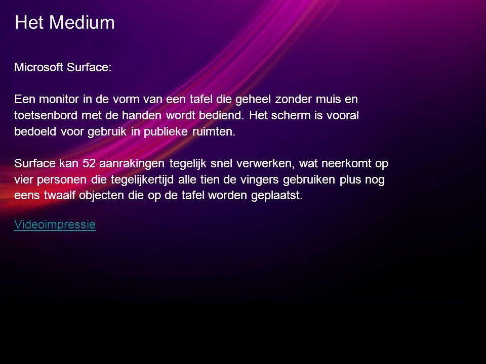 Het Medium Microsoft Surface: Een monitor in de vorm van een tafel die geheel zonder muis en toetsenbord met de handen wordt bediend.