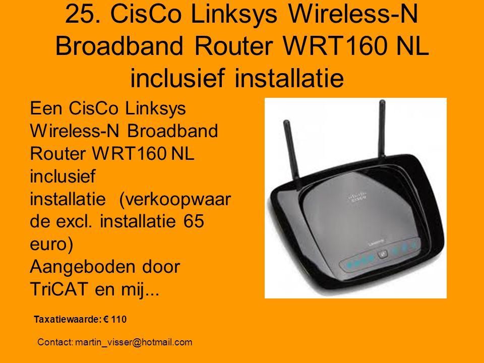 25. CisCo Linksys Wireless-N Broadband Router WRT160 NL inclusief installatie Een CisCo Linksys Wireless-N Broadband Router WRT160 NL inclusief instal