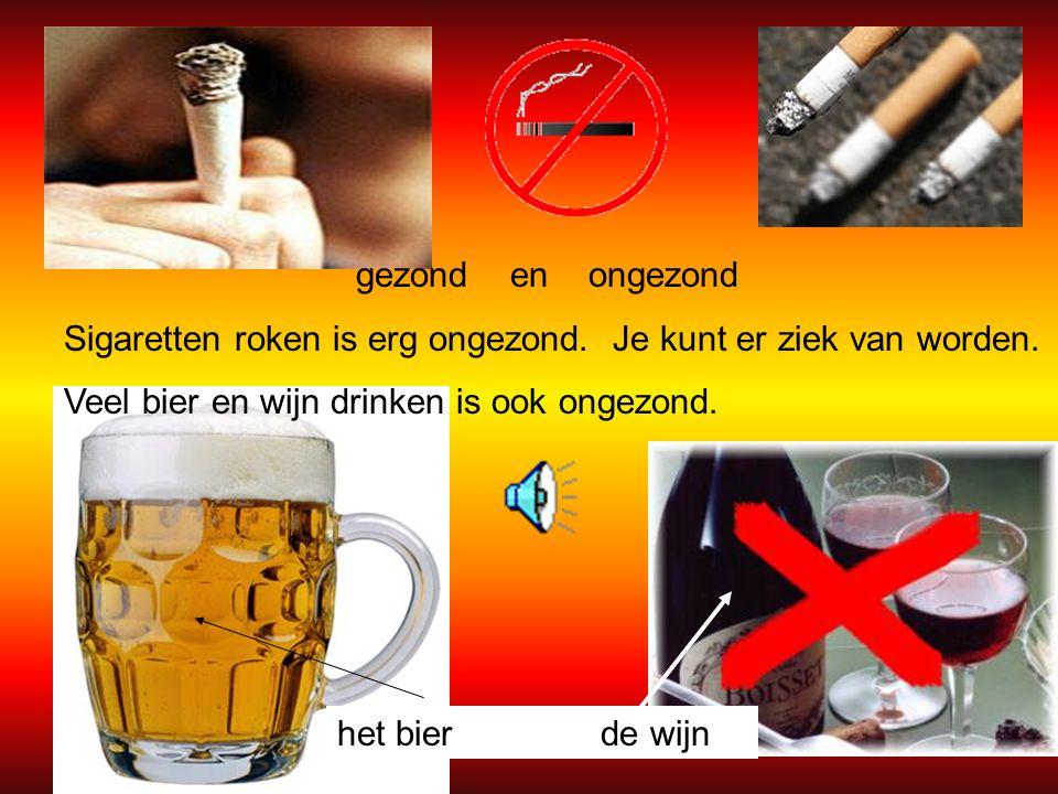 gezond en ongezond Sigaretten roken is erg ongezond.