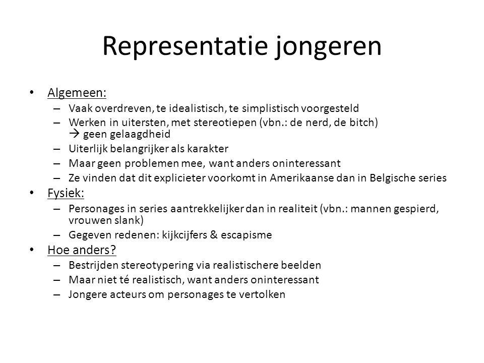 Representatie jongeren Algemeen: – Vaak overdreven, te idealistisch, te simplistisch voorgesteld – Werken in uitersten, met stereotiepen (vbn.: de ner