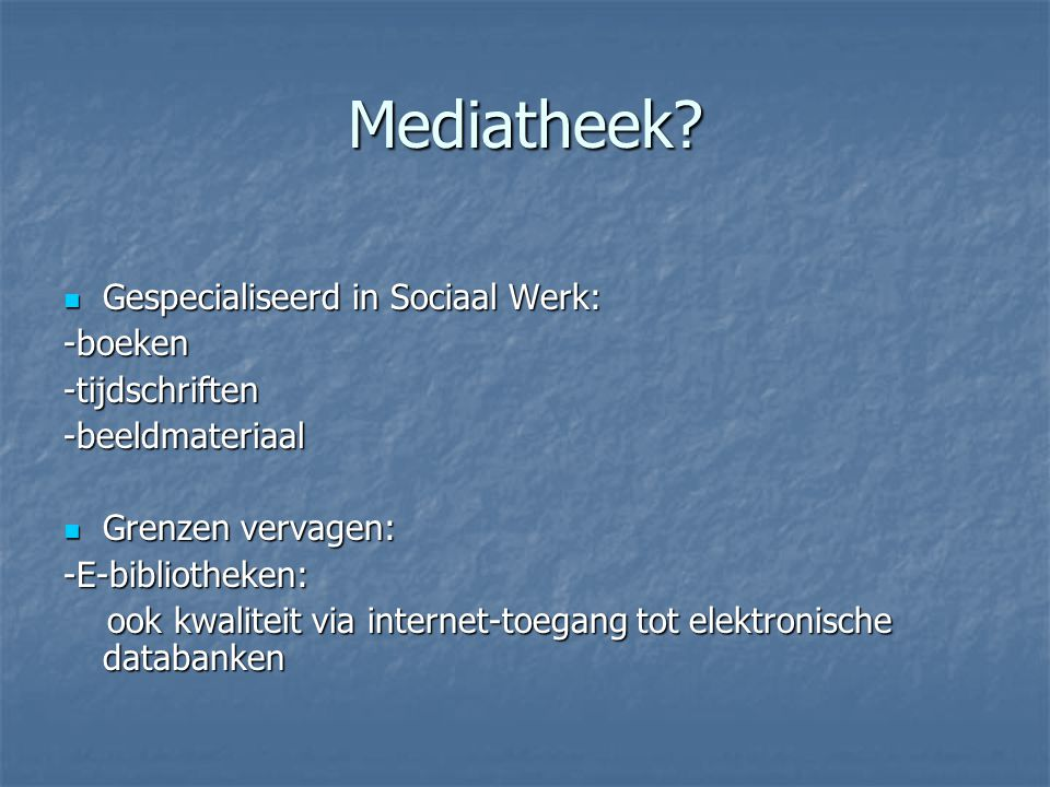 Mediatheek.