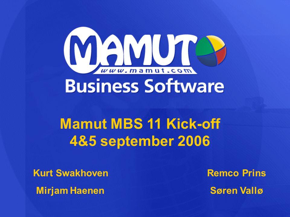 Mamut MBS 11 Kick-off 4&5 september 2006 Kurt SwakhovenRemco Prins Mirjam HaenenSøren Vallø