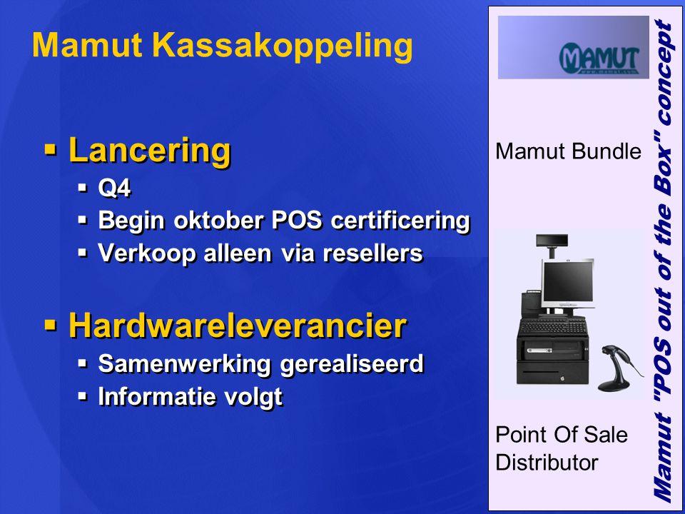  Lancering  Q4  Begin oktober POS certificering  Verkoop alleen via resellers  Hardwareleverancier  Samenwerking gerealiseerd  Informatie volgt