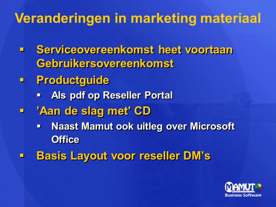  Serviceovereenkomst heet voortaan Gebruikersovereenkomst  Productguide  Als pdf op Reseller Portal  'Aan de slag met' CD  Naast Mamut ook uitleg