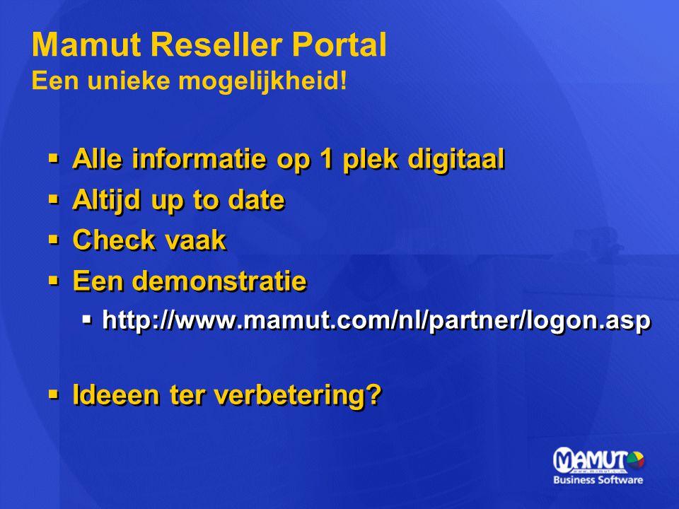  Alle informatie op 1 plek digitaal  Altijd up to date  Check vaak  Een demonstratie  http://www.mamut.com/nl/partner/logon.asp  Ideeen ter verb