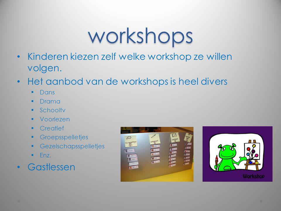 workshops Kinderen kiezen zelf welke workshop ze willen volgen. Het aanbod van de workshops is heel divers  Dans  Drama  Schooltv  Voorlezen  Cre