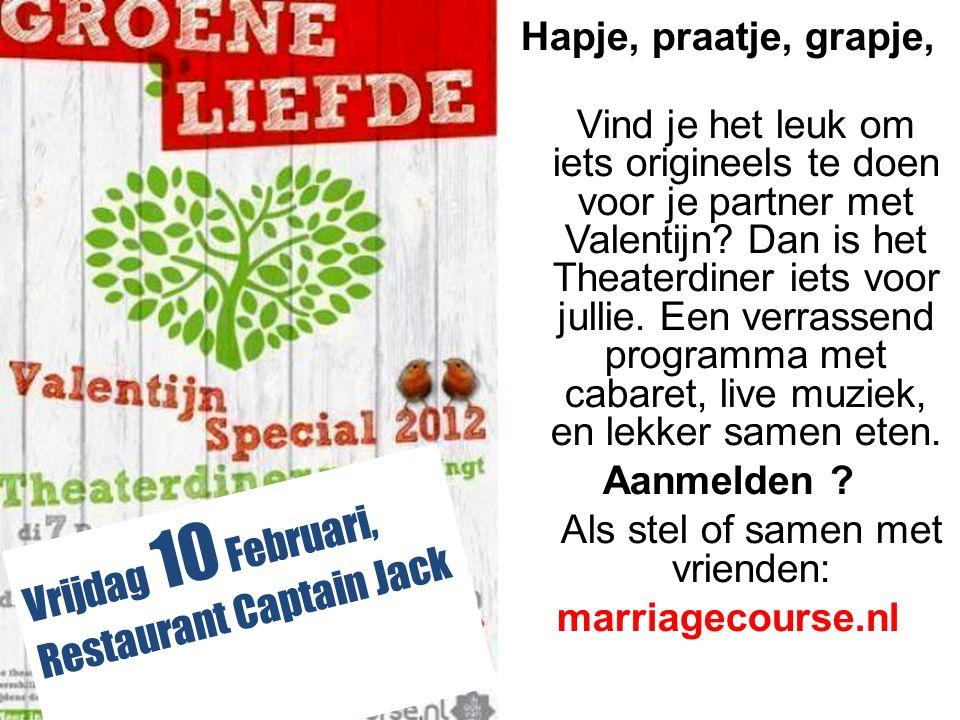 Vrijdag 10 Februari, Restaurant Captain Jack Hapje, praatje, grapje, Vind je het leuk om iets origineels te doen voor je partner met Valentijn.