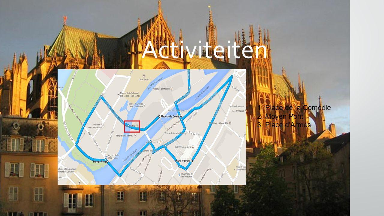 Activiteiten 1. Place de la Comédie 2. Moyen Pont 3. Place d'Armes