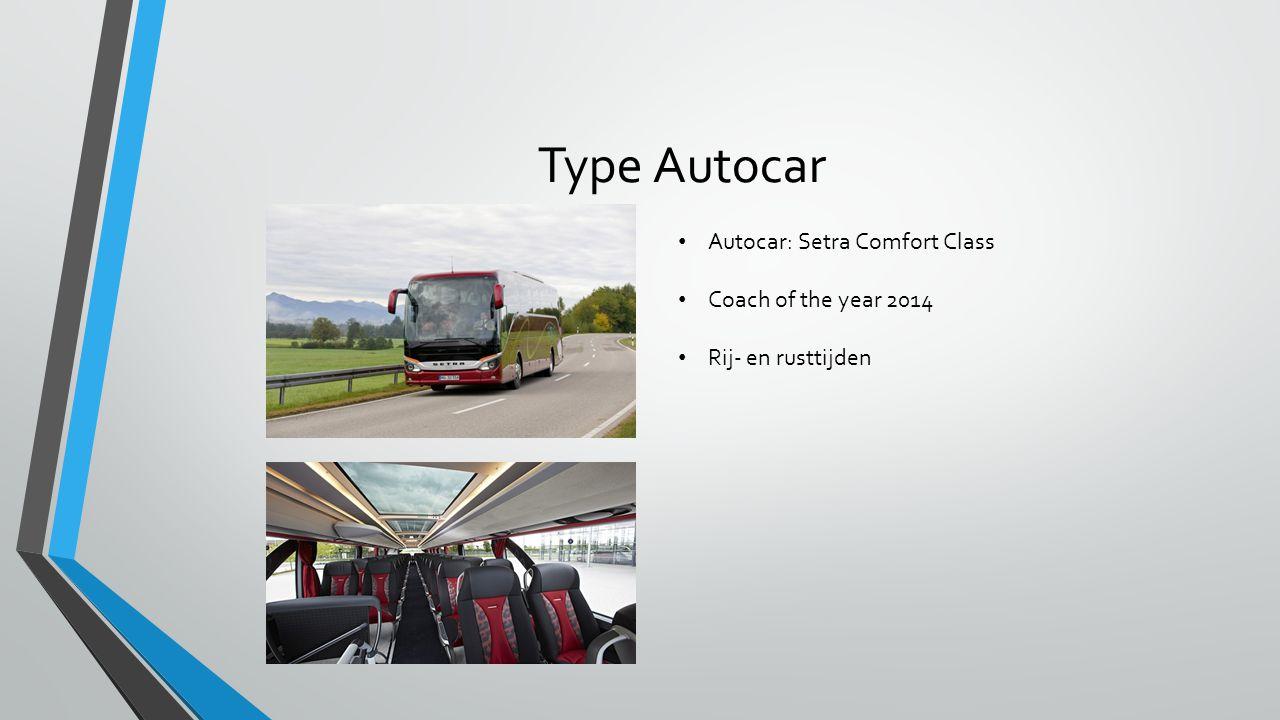 Type Autocar Autocar: Setra Comfort Class Coach of the year 2014 Rij- en rusttijden