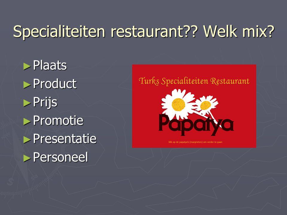 Specialiteiten restaurant?.Welk mix.