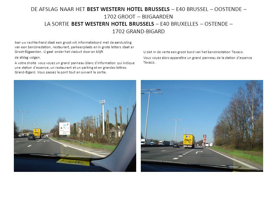 DE AFSLAG NAAR HET BEST WESTERN HOTEL BRUSSELS – E40 BRUSSEL – OOSTENDE – 1702 GROOT – BIJGAARDEN LA SORTIE BEST WESTERN HOTEL BRUSSELS – E40 BRUXELLE