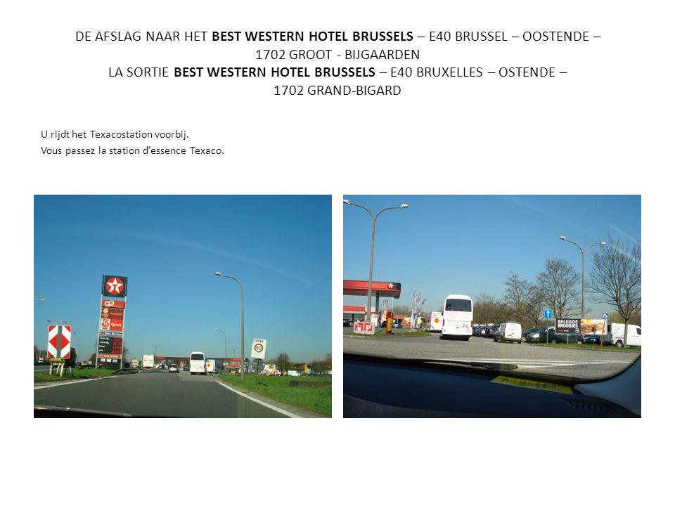 DE AFSLAG NAAR HET BEST WESTERN HOTEL BRUSSELS – E40 BRUSSEL – OOSTENDE – 1702 GROOT - BIJGAARDEN LA SORTIE BEST WESTERN HOTEL BRUSSELS – E40 BRUXELLE
