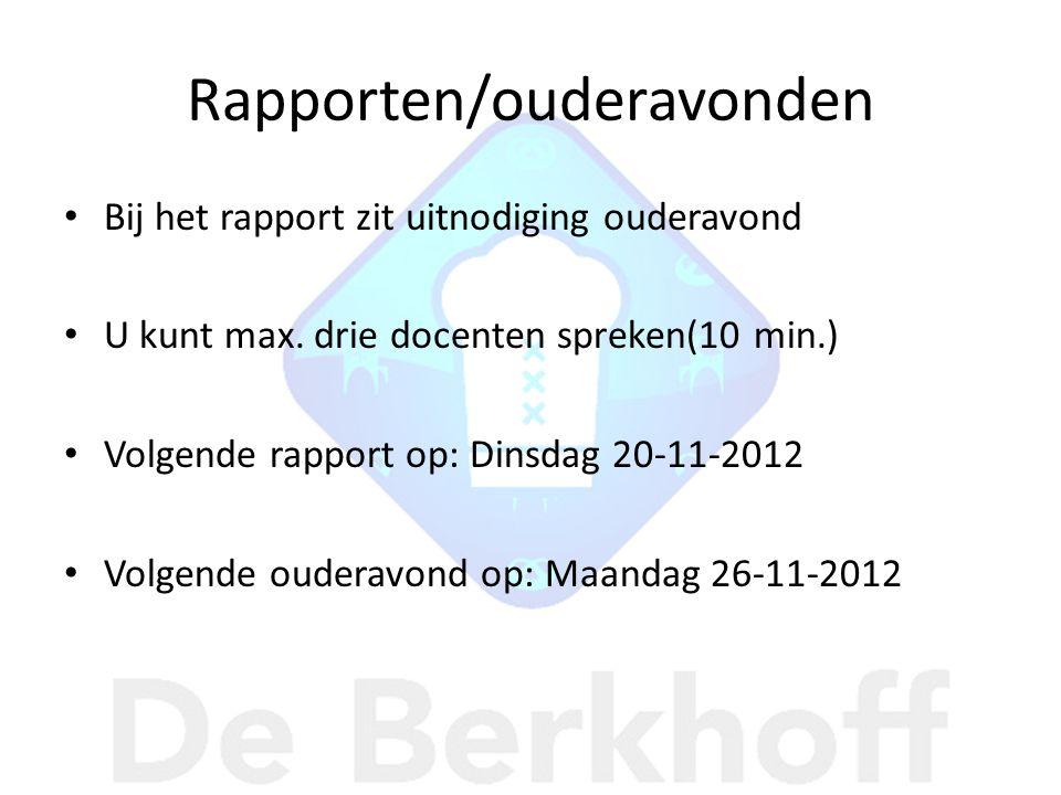 Bij het rapport zit uitnodiging ouderavond U kunt max. drie docenten spreken(10 min.) Volgende rapport op: Dinsdag 20-11-2012 Volgende ouderavond op:
