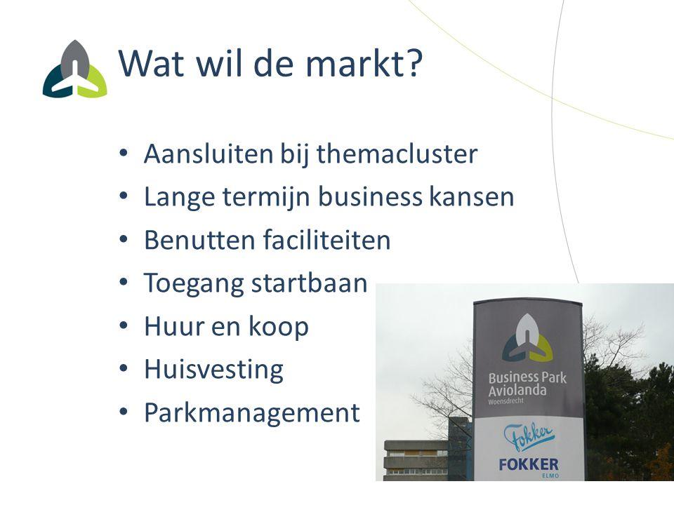 Wat wil de markt? Aansluiten bij themacluster Lange termijn business kansen Benutten faciliteiten Toegang startbaan Huur en koop Huisvesting Parkmanag