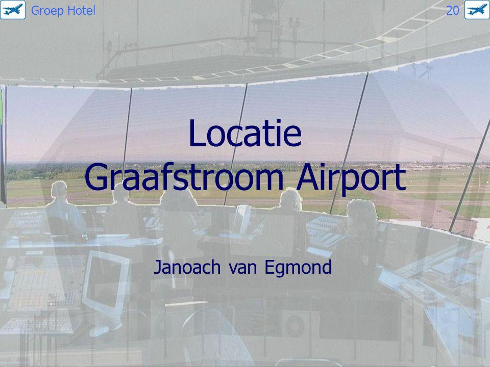 Locatie Graafstroom Airport Janoach van Egmond Groep Hotel 20