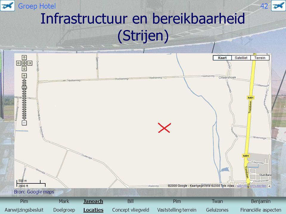 Infrastructuur en bereikbaarheid (Strijen) Bron: Google maps PimMarkJanoachBillPimTwanBenjamin AanwijzingsbesluitDoelgroepLocatiesConcept vliegveldVas