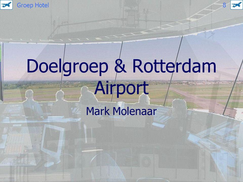 Doelgroep & Rotterdam Airport Mark Molenaar Groep Hotel 8
