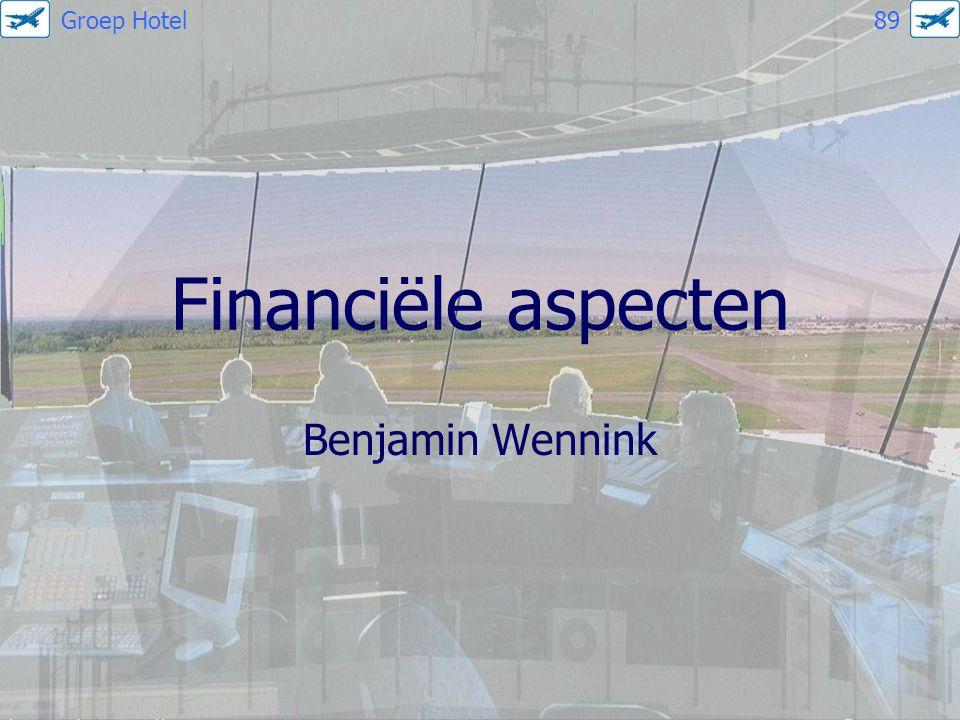 Financiële aspecten Benjamin Wennink Groep Hotel 89