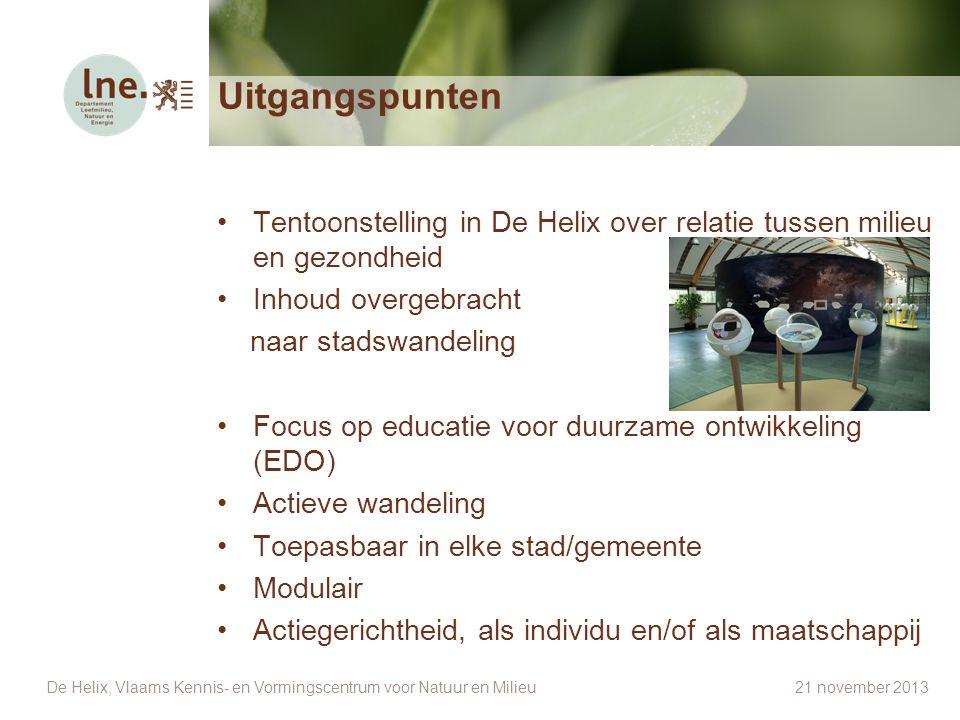 Uitgangspunten Tentoonstelling in De Helix over relatie tussen milieu en gezondheid Inhoud overgebracht naar stadswandeling Focus op educatie voor duu