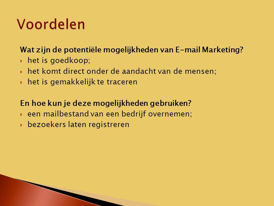 Wat zijn de potentiële mogelijkheden van E-mail Marketing.
