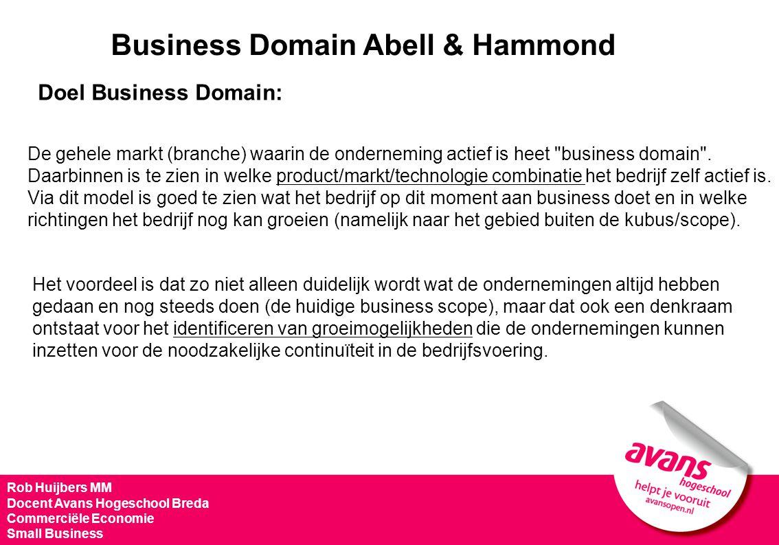 Business Domain Abell & Hammond Doel Business Domain: De gehele markt (branche) waarin de onderneming actief is heet business domain .