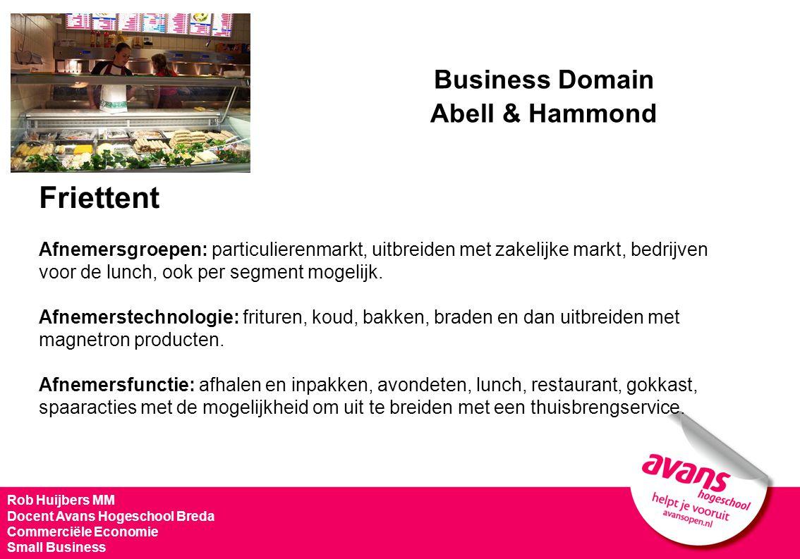 Friettent Afnemersgroepen: particulierenmarkt, uitbreiden met zakelijke markt, bedrijven voor de lunch, ook per segment mogelijk.