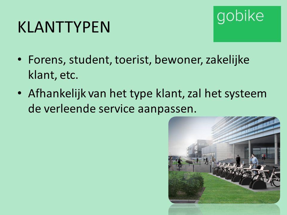 KLANTTYPEN Forens, student, toerist, bewoner, zakelijke klant, etc. Afhankelijk van het type klant, zal het systeem de verleende service aanpassen.