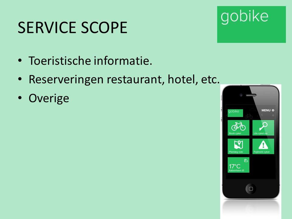 SERVICE SCOPE Toeristische informatie. Reserveringen restaurant, hotel, etc. Overige