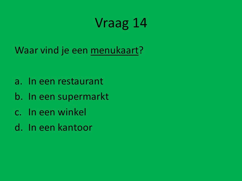 Vraag 13 Wat kun je al oogsten? a b c