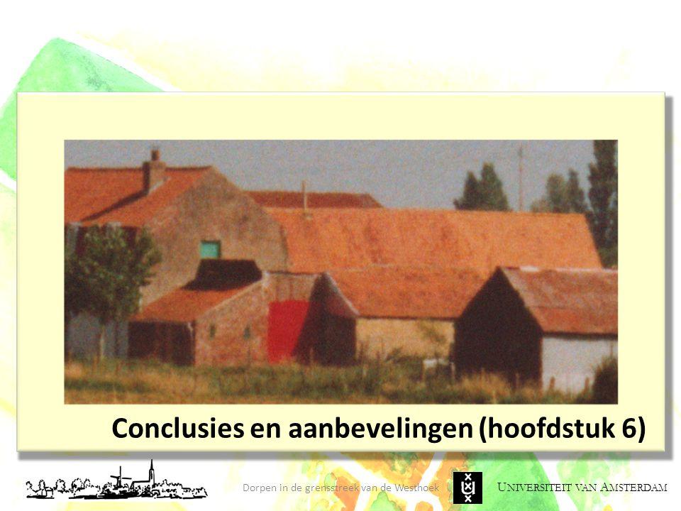 U NIVERSITEIT VAN A MSTERDAM Dorpen in de grensstreek van de Westhoek Conclusies en aanbevelingen (hoofdstuk 6)