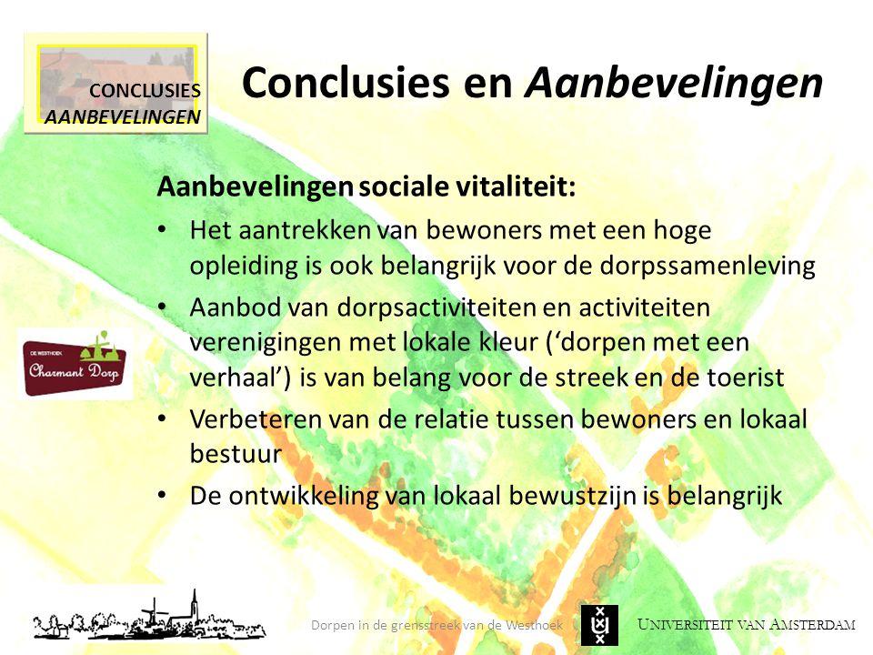 U NIVERSITEIT VAN A MSTERDAM Conclusies en Aanbevelingen Dorpen in de grensstreek van de Westhoek CONCLUSIES AANBEVELINGEN Aanbevelingen sociale vital